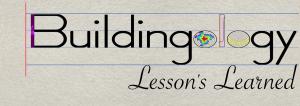 Buildingology lessons learned